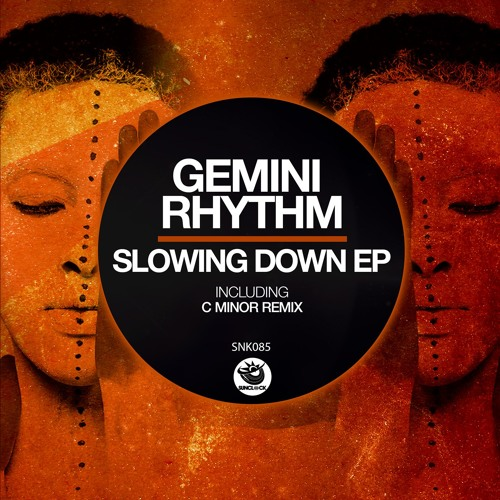 Gemini Rhythm - Slowing Down Ep (incl. C minor Remix) - SNK085