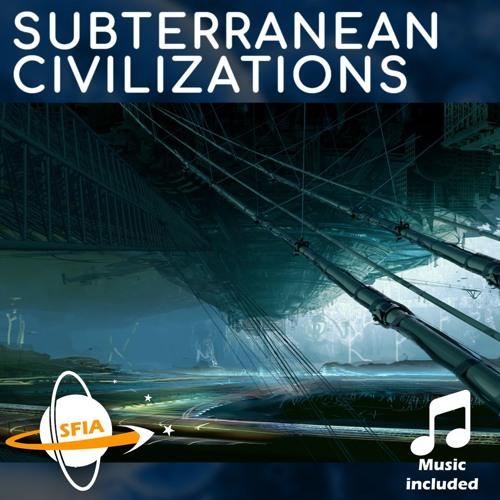 Subterranean Civilizations