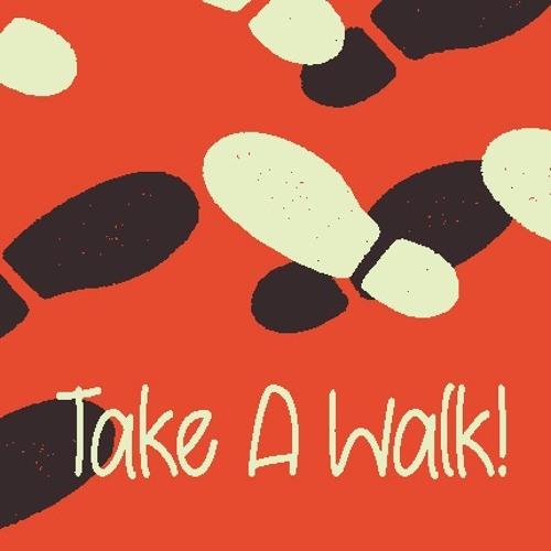 Take A Walk!