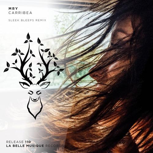 MRY - Carribea (Sleek Bleeps Remix)