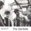 The Dentists - Well I Can(89)
