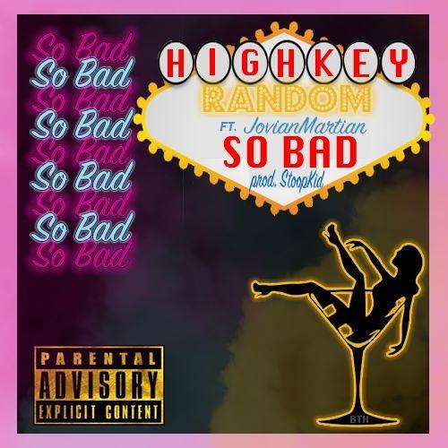 So Bad ft Jovian Martian (Prod. by StoopKid)