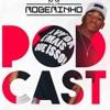 PODCAST 012 - DJ ROGERINHO DO QUERÔ [ QUE ISSO CATIORO ]