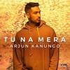 Tu Na Mera - Arjun Kanungo | Carla Dennis | DJ Max Aceax | Tu Na Mera Remix