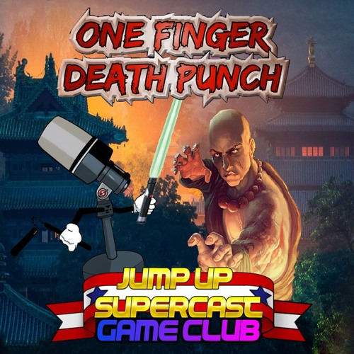 Game Club - One Finger Death Punch by Jump Up Supercast | Free
