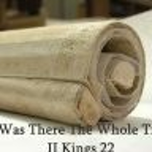 It Was There The Whole Time. II Kings 22