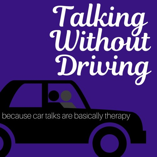 Talking Without Driving, Episode 01