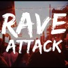 RAVE ATTACK Episode 3 Power Ft. Dj Celestica