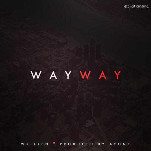 WayWay (Prod by AyOne)