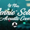Download Mp3 Jennie ( BLACKPINK ) - SOLO  Acoustic Cover by Nisap