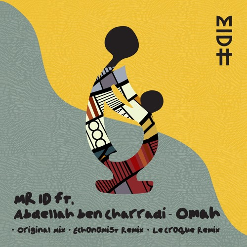 Mr ID Ft. Abdellah - Omah (Original Mix)