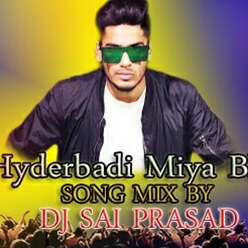 Miya Bhai Hyderabad Song Mix By Dj Saiprasad Mp3 By Dj Sai Prasad 03 On Soundcloud Hear The World S Sounds