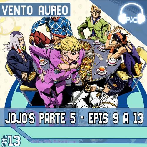 JoJo's Parte 5 - Episódios 9 A 13. Arcos Do Narancia E Do Espelho. (sem trilha sonora)