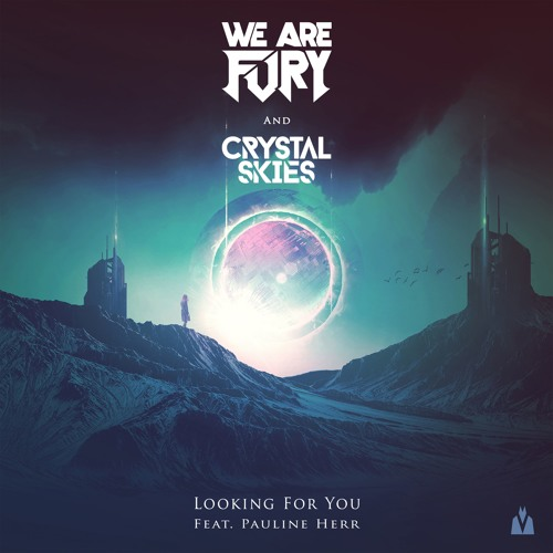 WE ARE FURY Crystal Skies - Looking For You