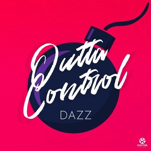 DAZZ - Outta Control
