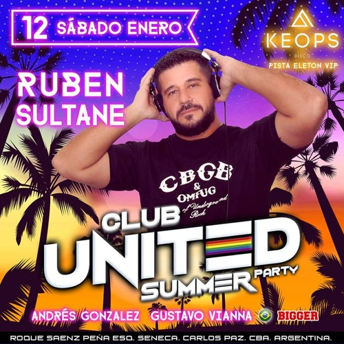 RUBEN SULTANE - CLUB UNITED PARTY SUMMER - VILLA CARLOS PAZ (CORDOBA) ARGENTINA *FREE DOWNLOAD*