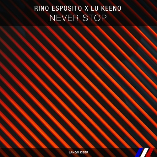 Rino Esposito X Lu Keeno - Never Stop