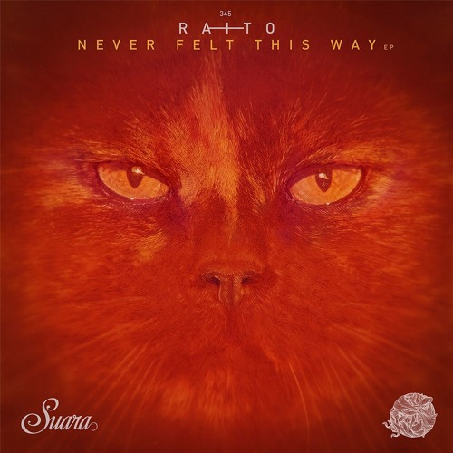 [SUARA345] Raito - Never Felt This Way EP