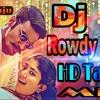 Rowdy Baby HD Tapori Mix By DjRaju Film Nagar  No { 9515011354 }