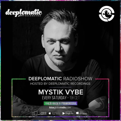 DEEPLOMATIC RADIOSHOW @ Ibiza Global Radio | Guest Mix - Mystik Vybe