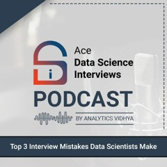 Episode #1: Top 3 Mistakes Data Scientists Make in Interviews