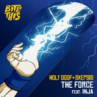 Holy Goof & Skepsis - The Force( feat. Inja)