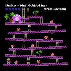 ₩.A.Ł.K.Ø.  - Mal Addiction (Prod. Lowrizon)