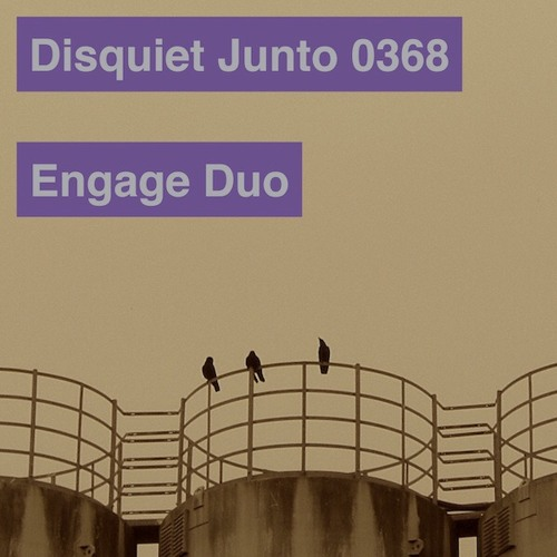 Disquiet Junto Project 0368: Engage Duo
