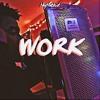 Work (Prod. Palaze)