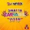 DJ NATOXIE - SHATTA CARNAVAL 2019
