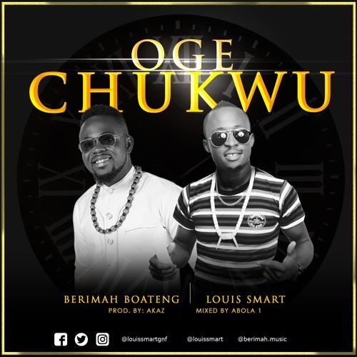Berimah Boateng X Louis Smart- Oge Chukwu (Prod by Akaz)