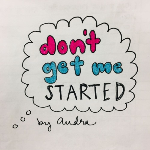 Don't Get Me Started