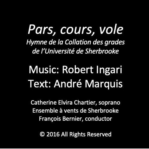pars, cours, vole (HYMNE USherbrooke)(Collation des grades [Graduation hymn]) © R Ingari 2016