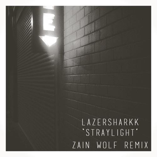 Lazersharkk - Straylight (Zain Wolf Remix)