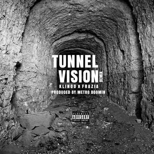 """TUNNEL VISION"" (Remix) (ft. Frazia)"