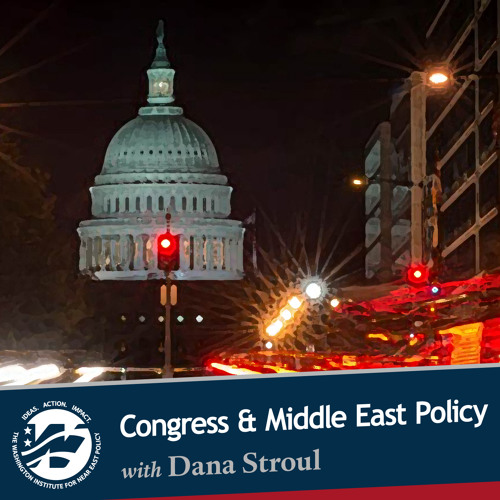 Middle East Policy on Capitol Hill with Dana Stroul