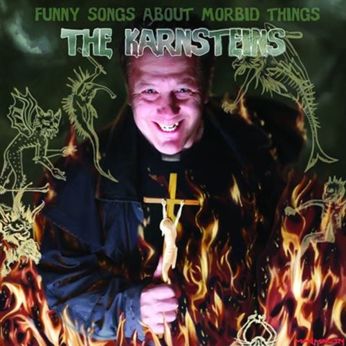 The Karnsteins - Funny Songs About Morbid Things