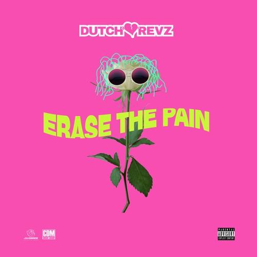 Erase The Pain #DutchDayz (Prod. Black Mayo)