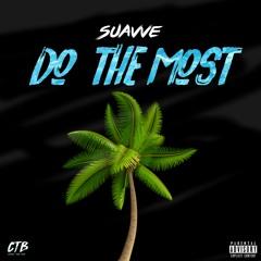 Suavve - Do The Most