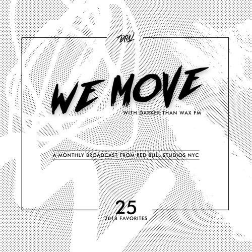 We Move • A Monthly Broadcast Live From Red Bull Studios NY