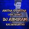 Anitha O Anitha Song Teenmaar Gajjal Mix By Dj Abhiram From Kalwakurthy Mp3