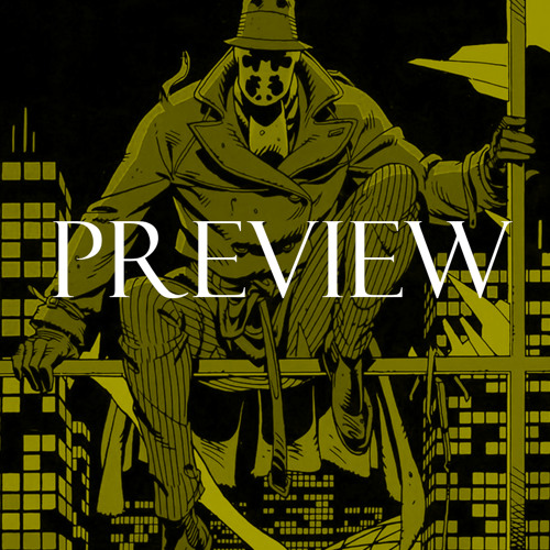 Preview: 135 - Watchmen w/ Will Menaker
