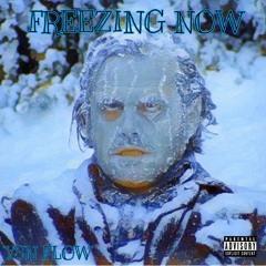 Freezing Now