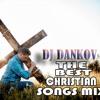 DJ DANKOV - THE BEST CHRISTIAN SONGS MIX 2018, 2019 RADIO EL SHADAI
