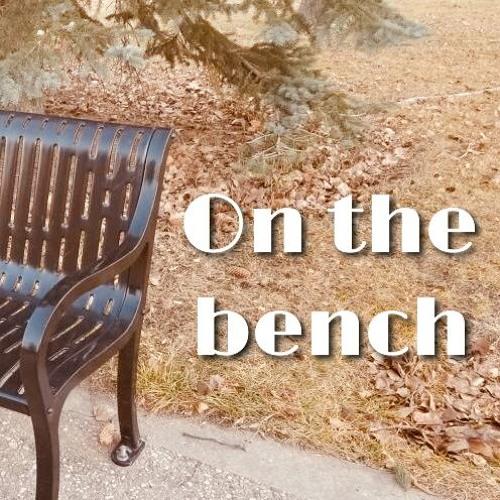 On the Bench - Deb Ash, Spiritual Wellness, Jan 15, 2019