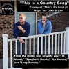 This Is A Country Song (That's My Kind Of Night Parody)