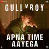 Apna Time Aayega    Ranveer Singh    Kya Bolte Bantai Log