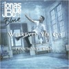 Jonas Blue - Wherever You Go (Francis Silvy Remix)- OUT NOW