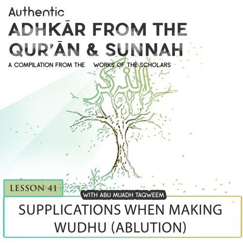 Lesson 41 Supplications When Making Wudhu (Ablution)