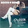 Ariana Grande - One Less Problem ( Roc P Remix )